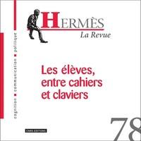 HERMES - NUMERO 78 LA REVUE - LES ELEVES, ENTRE CAHIERS ET CLAVIERS