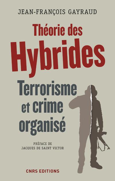 THEORIE DES HYBRIDES. TERRORISME ET CRIME ORGANISE
