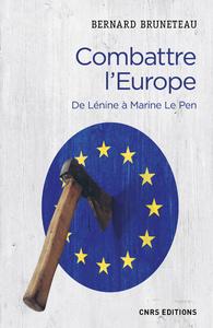 COMBATTRE L'EUROPE. DE LENINE A MARINE LE PEN