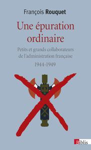 UNE EPURATION ORDINAIRE 1944-1949