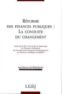 REFORME DES FINANCES PUBLIQUES : LA CONDUITE DU CHANGEMENT - ACTES DE LA IIIE UNIVERSITE DE PRINTEMP