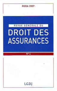 REVUE GENERALE DU DROIT DES ASSURANCES RGDA N 4-2007