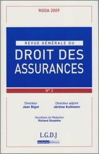 RGDA N  2 - 2009. REVUE GENERALE DU DROIT DES ASSURANCES