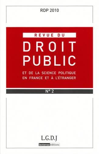RDP. REVUE DU DROIT PUBLIC. N  2. 2010