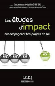 LES ETUDES D'IMPACT ACCOMPAGNANT LES PROJETS DE LOI