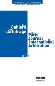 CAHIERS DE L'ARBITRAGE N 1-2014 (LES)
