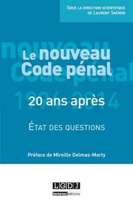 LE NOUVEAU CODE PENAL - 20 ANS APRES : ETAT DES QUESTIONS