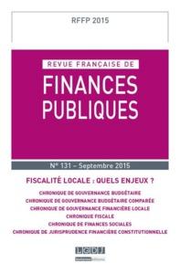 RFFP - REVUE FRANCAISE DE FINANCES PUBLIQUES N 131 - 2015