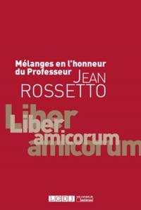 MELANGES EN L'HONNEUR DU PROFESSEUR JEAN ROSSETTO