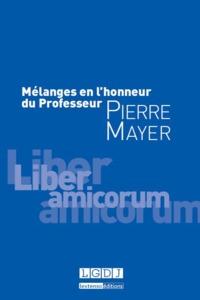 MELANGES EN L'HONNEUR DU PROFESSEUR PIERRE MAYER