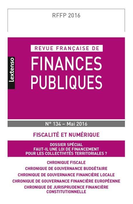 RFFP - REVUE FRANCAISE DE FINANCES PUBLIQUES N 134-2016
