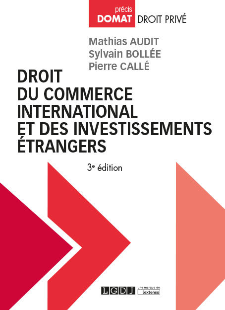 DROIT DU COMMERCE INTERNATIONAL ET DES INVESTISSEMENTS ETRANGERS - 3EME EDITION