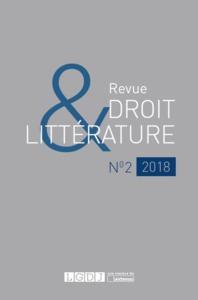 REVUE DROIT ET LITTERATURE N 2 - 2018