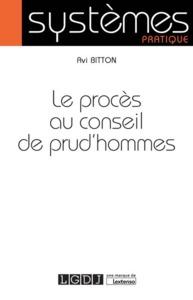 LE PROCES AU CONSEIL DE PRUD HOMMES - 1RE EDITION