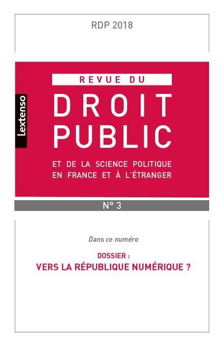 REVUE DU DROIT PUBLIC ET DE LA SCIENCE POLITIQUE FRANCE ET ETRANGER N 3-2018
