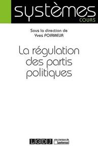 LA REGULATION DES PARTIS POLITIQUES