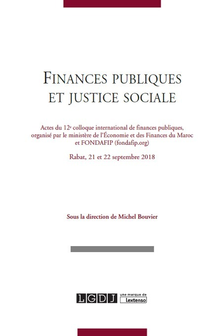 FINANCES PUBLIQUES ET JUSTICE SOCIALE - ACTES DU 12E COLLOQUE INTERNATIONAL DE RABAT