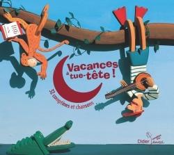 VACANCES A TUE-TETE (CD)