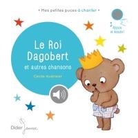 LE ROI DAGOBERT ET AUTRES CHANSONS