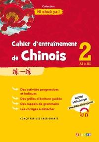 CAHIER D'ENTRAINEMENT DE CHINOIS 2 - CAHIER A1-A2