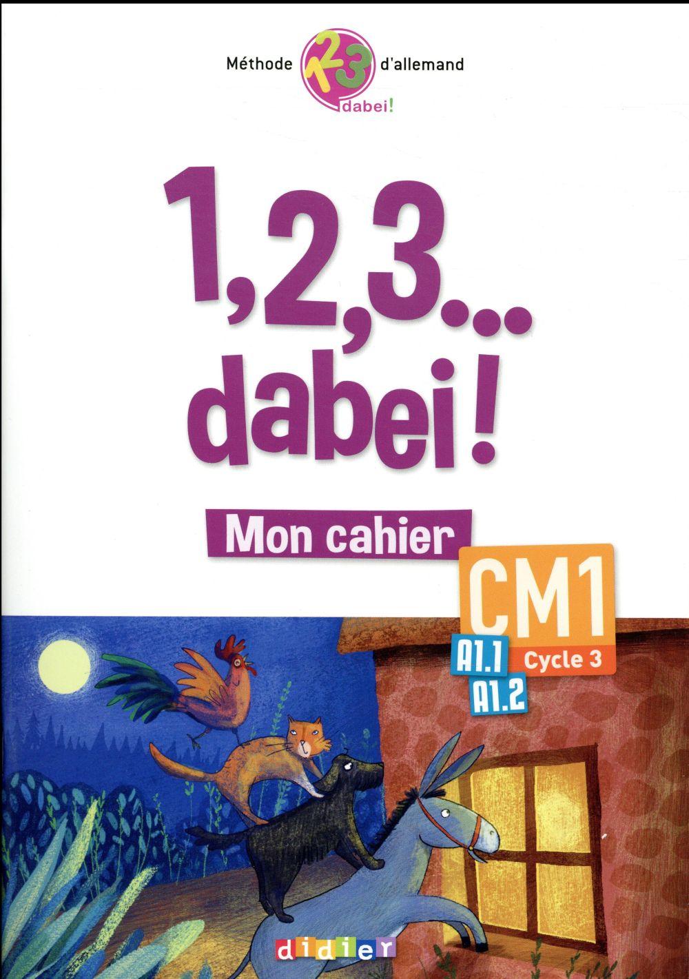 1,2,3...DABEI! - CAHIER CM1