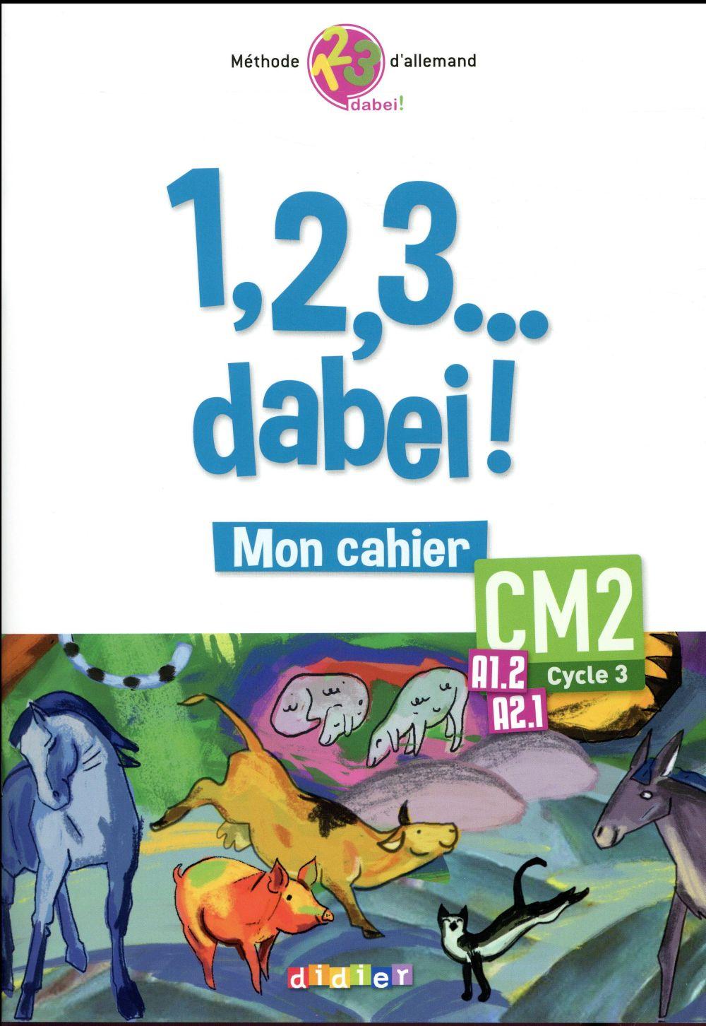 1,2,3...DABEI! - CAHIER CM2