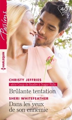 BRULANTE TENTATION - DANS LES YEUX DE SON ENNEMIE
