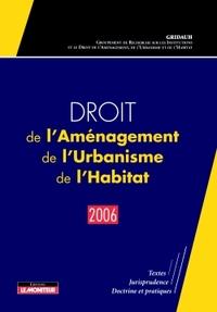 DROIT DE L'AMENAGEMENT, DE L'URBANISME, DE L'HABITAT - 2006