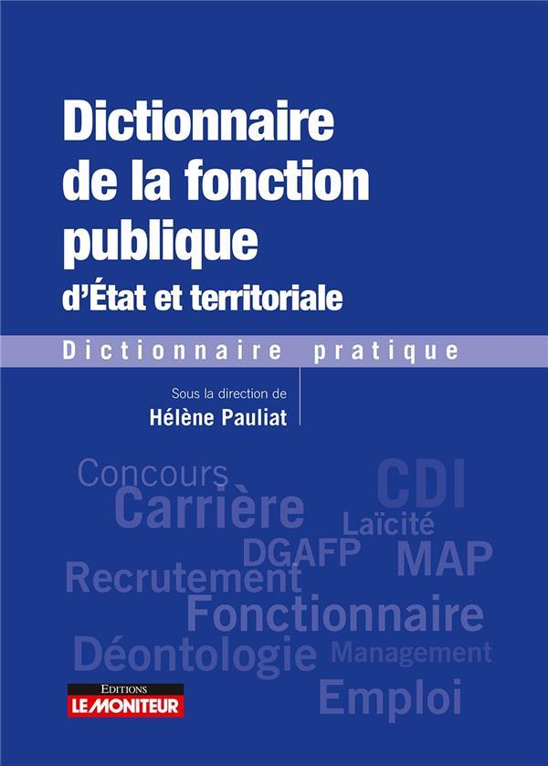 DICTIONNAIRE DE LA FONCTION PUBLIQUE D'ETAT ET TERRITORIALE - DICTIONNAIRE PRATIQUE