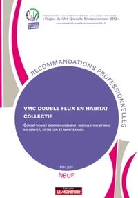 VMC DOUBLE FLUX EN HABITAT COLLECTIF - CONCEPTION ET DIMENSIONNEMENT, INSTALLATION ET MISE EN SERVIC