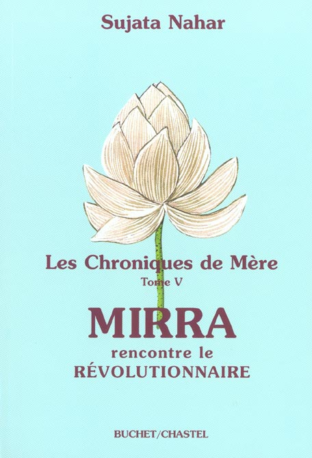LES CHRONIQUES DE MERE VOL 5 MIRRA RENCONTRE LE REVOLUTIONNAIRE