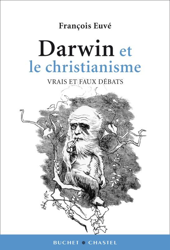 DARWIN ET LE CHRISTIANISME VRAIS ET FAUX DEBATS