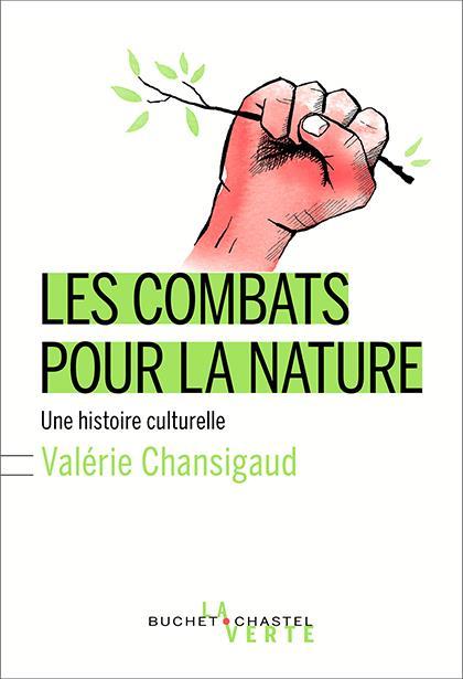 LES COMBATS POUR LA NATURE - UNE HISTOIRE CULTURELLE