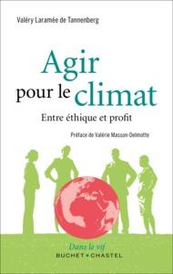 AGIR POUR LE CLIMAT - ENTRE ETHIQUE ET PROFIT