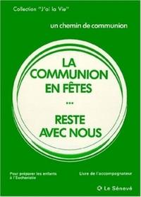LA COMMUNION EN FETES & RESTE AVEC NOUS - LIVRE ANIMATEUR