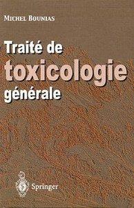 TRAITE DE TOXICOLOGIE GENERALE : DU NIVEAU MOLECULAIRE A L'ECHELLE PLANETAIRE (POD)