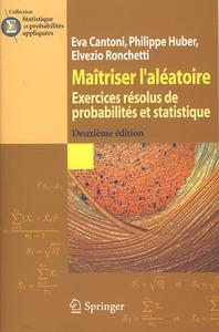 MAITRISER L'ALEATOIRE. EXERCICES RESOLUS DE PROBABILITES ET STATISTIQUE (2. ED.) (COLLECTION STATIST