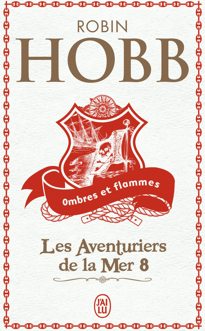 OMBRES ET FLAMMES - LES AVENTURIERS DE LA MER - T8