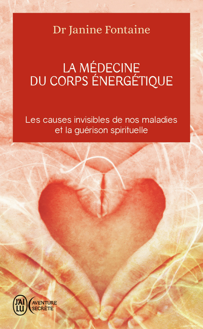 LA MEDECINE DU CORPS ENERGETIQUE - UNE REVOLUTION THERAPEUTIQUE