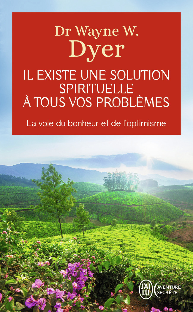 IL EXISTE UNE SOLUTION SPIRITUELLE A TOUS VOS PROBLEMES - AVENTURE SECRETE - T8897