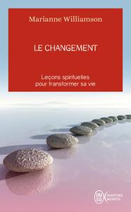 LE CHANGEMENT - AVENTURE SECRETE - T9976 - LECONS SPIRITUELLES POUR TRANSFORMER SA VIE