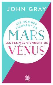 MARS & VENUS - LES HOMMES VIENNENT DE MARS, LES FEMMES VIENNENT DE VENUS