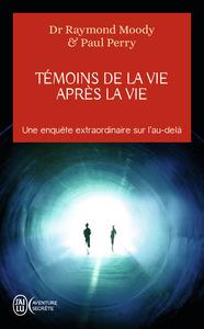 TEMOINS DE LA VIE APRES LA VIE - AVENTURE SECRETE - T9771 - UNE ENQUETE SUR LES EXPERIENCES DE MORT