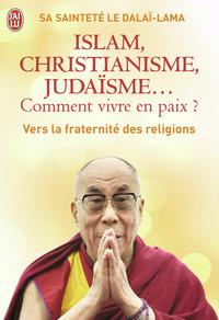 ISLAM, CHRISTIANISME, JUDAISME... COMMENT VIVRE EN PAIX ?