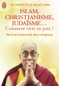 ISLAM, CHRISTIANISME, JUDAISME... COMMENT VIVRE EN PAIX ? - OU COMMENT LES RELIGIONS VONT ENFIN POUV