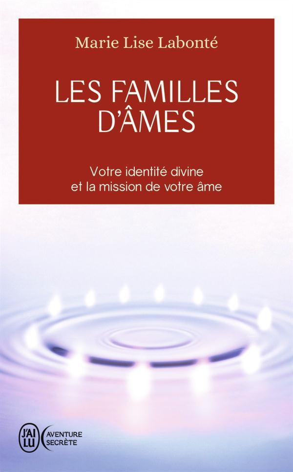 LES FAMILLES D'AMES - SELON LES ENSEIGNEMENTS DES ANGES XEDAH ET DE L'ARCHANGE MICHAEL