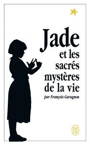 JADE ET LES SACRES MYSTERES DE LA VIE