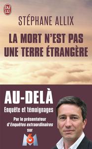 LA MORT N'EST PAS UNE TERRE ETRANGERE - DOCUMENT - T10407