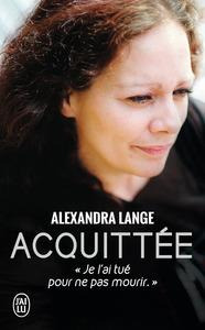 ACQUITTEE - JE L'AI TUE POUR NE PAS MOURIR