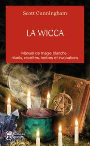 LA WICCA - GUIDE DE PRATIQUE INDIVIDUELLE